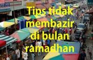 Tips tidak membazir di bulan ramadhan