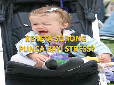 Kereta Sorong Punca Bayi Stress?
