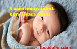 9 cara menerima kelahiran bayi cara islam